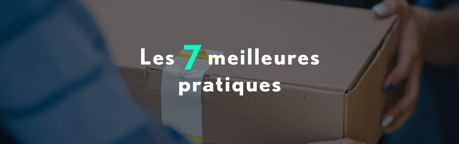 Les 7 meilleures pratiques emballage carton